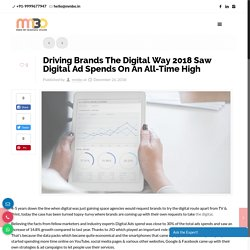 Driving Brands The Digital Way 2018 Saw Digital Ad Spends On An All-Time High