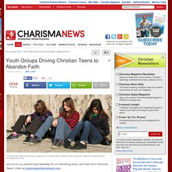 Youth Groups Driving Christian Teens to Abandon Faith