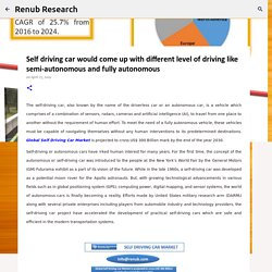 Self driving car would come up with different level of driving like semi-autonomous and fully autonomous