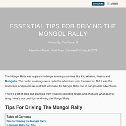 Tips for Driving From England to Mongolia for Anyone | The Planet D: Around the World Adventure Couple