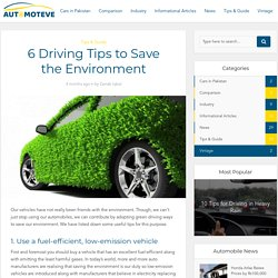 6 Driving Tips to Save the Environment - driving safety -