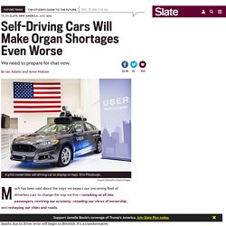 Self-driving cars will exacerbate organ shortages.