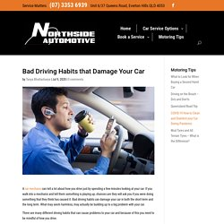 6 Bad Driving Habits that Damage Your Car