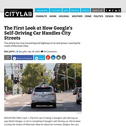 The First Look at How Google's Self-Driving Car Handles City Streets