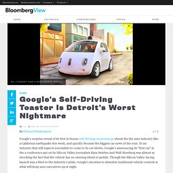 Google's Self-Driving Toaster Is Detroit's Worst Nightmare