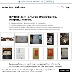 Buy Real Green Card, Fake Driving License, Passport, Money etc. – Global Paper Collection