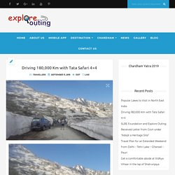 Driving 180,000 Km with Tata Safari 4×4 – Exploreouting