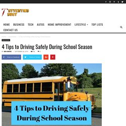 4 Tips to Driving Safely During School Season