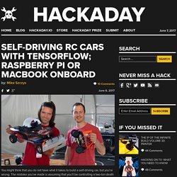 Self-Driving RC Cars with TensorFlow; Raspberry Pi or MacBook Onboard