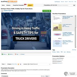Driving in Heavy Traffic: 6 Safety Tips for Truck Drivers