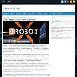 DrobotX: un parc dédié aux drones et aux robots