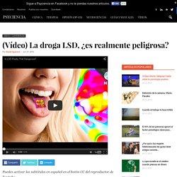 La droga LSD, ¿es realmente peligrosa?