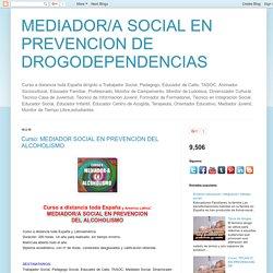 MEDIADOR/A SOCIAL EN PREVENCION DE DROGODEPENDENCIAS ...