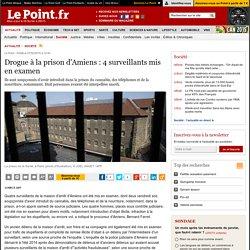 Drogue à la prison d'Amiens : 4 surveillants mis en examen