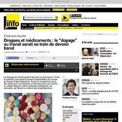 """Drogues et médicaments : le """"dopage"""" au travail"""