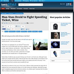 Man Uses Droid to Fight Speeding Ticket, Wins