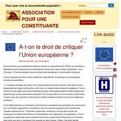 6 avr. 2021 A-t-on le droit de critiquer l'Union européenne ?