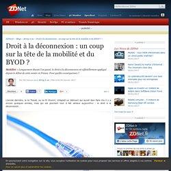 Droit à la déconnexion : un coup sur la tête de la mobilité et du BYOD ? - ZDNet
