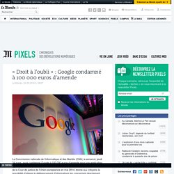 «Droit à l'oubli»: Google condamné à 100000euros d'amende