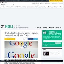 Droit à l'oubli : Google a reçu environ 50 000 demandes en France