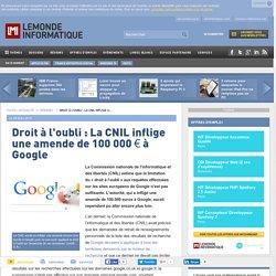Droit à l'oubli : La CNIL inflige une amende de 100 000 € à Google