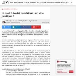 Le droit à l'oubli numérique : un vide juridique ? par Jean-Christophe Duton Virginie Becht - Chronique e-Business