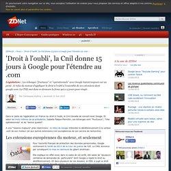'Droit à l'oubli', la Cnil donne 15 jours à Google pour l'étendre au .com
