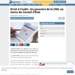 Droit à l'oubli : les pouvoirs de la CNIL au menu du Conseil d'État