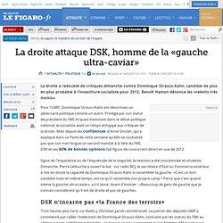 Politique : La droite attaque DSK, homme de la «gauche ultra-caviar»