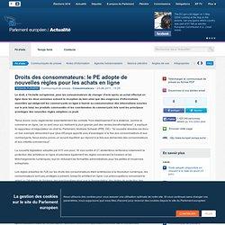 Droits des consommateurs: le PE adopte de nouvelles règles pour les achats en ligne