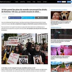 10 lois parmi les pires du monde concernant les droits de femmes ! Eh oui, ça existe encore en 2015...