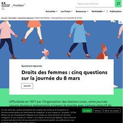 Droits des femmes : cinq questions sur la journée du 8 mars