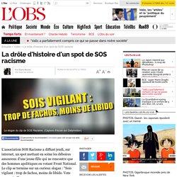 La drôle d'histoire d'un spot de SOS racisme- 6 février 2012