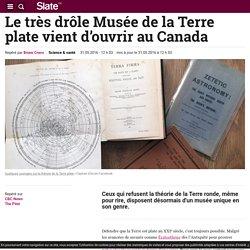 Le très drôle Musée de la Terre plate vient d'ouvrir au Canada