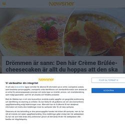 Drömmen är sann: Den här Crème Brûlée-cheesecaken är allt du hoppas att den ska vara