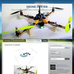 DRONE CENTER: CONSTRUYE TU DRONE