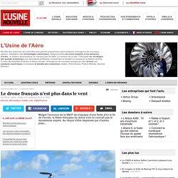 Le drone français n'est plus dans le vent - L'Usine de l'Aéro