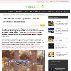 Drone DJI Mavic 2 Pro et Mavic 2 Zoom : avis, prix et caractéristiques
