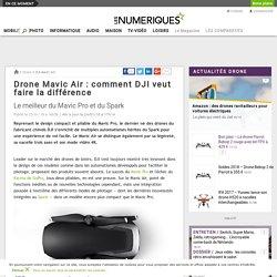 Drone Mavic Air: comment DJI veut faire la différence