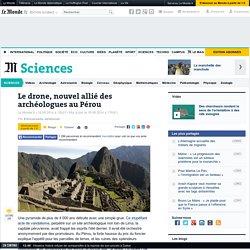 Le drone, nouvel allié des archéologues au Pérou