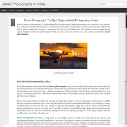 Aerial Photography in India: Drone Photography: The Next Stage of Aerial Photography in India