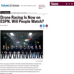 New Drone Racing League gets off the ground with ESPN TV deal.