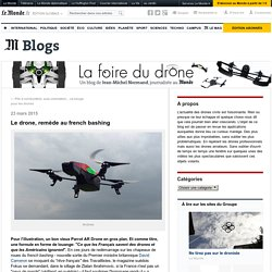 Le drone, remède au french bashing