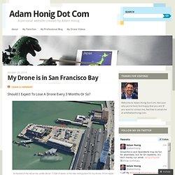 Mon Drone est dans la baie de San Francisco [vidéo]