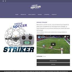 Drone Striker - Drone Soccer