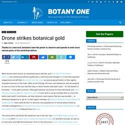 Drone strikes botanical gold