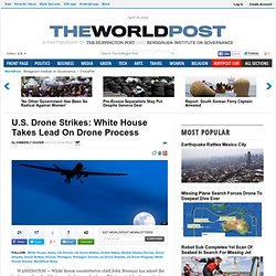 U.S. Drone Strikes: White House Takes Lead On Drone Process