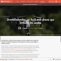 DroneDefender, un fusil anti-drone qui brouille les ondes - Sciences - Numerama