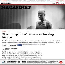 Eks-dronepilot: »Obama er en fucking løgner«