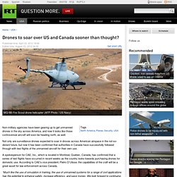 Drones to soar over US and Canada sooner than thought?